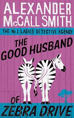 The Good Husband of Zebra Drive - Alexander McCall